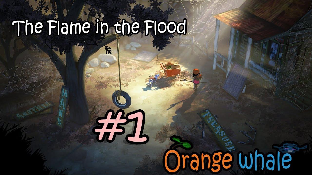 [The Flame in the Flood] - Ep.1 ผจญภัยไปกับสายน้ำ