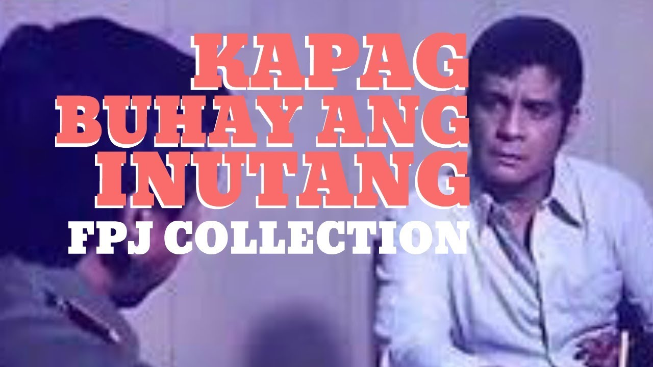 KAPAG BUHAY ANG INUTANG - FULL MOVIE - FPJ COLLECTION & Eddie Garcia