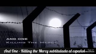 And One killing the mercy - subtitulada al español