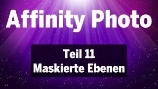Affinity Photo - Teil 11: Maskierte Ebenen