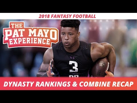2018 Fantasy Football: Dynasty Rankings, Rookie Projections and NFL combine Recap