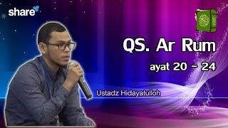 "Download Lagu Ustadz Hidayatulloh ""Ar Rum, ayat 20 - 24"" mp3"