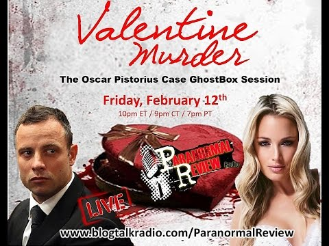 Paranormal Review Radio: Valentine Murder: The Oscar Pistorius Case LIVE Ghost Box Session