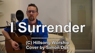 Hillsong Worship - I Surrender (Acoustic Cover by Simon)