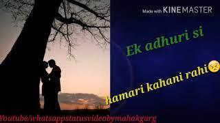 Best WhatsApp Status | Hamari Adhuri Kahani