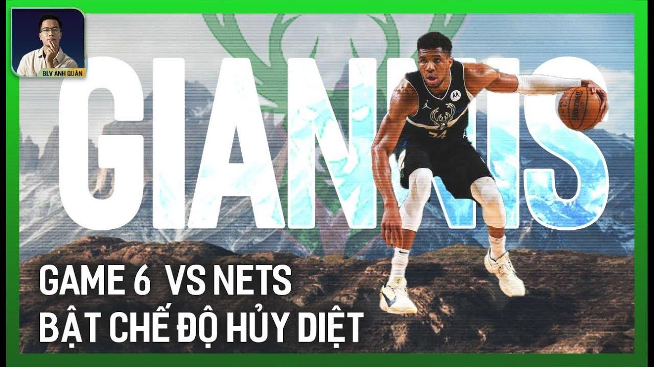 NBA PLAYOFFS: BẬT CHẾ ĐỘ 'NGUYÊN TEAM ĐI VÀO HẾT', BUCKS BUỘC NETS BƯỚC VÀO GAME 7 SINH TỬ