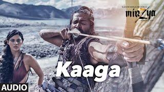KAAGA Full Audio Song   MIRZYA   Shankar Ehsaan Loy Rakeysh Omprakash Mehra   Gulzar