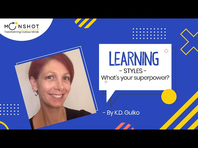 Learning Styles: Finding your Superpower: K D  Gulko