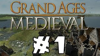 Let's Play: Grand Ages: Medieval - Episode 1