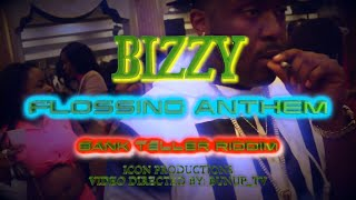 Bizzy - Flossing Anthem (Music Video) [BankTeller Riddim] - May 2016