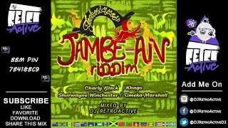 DJ RetroActive - Jambe-An Riddim Mix [Techniques Records] July 2014