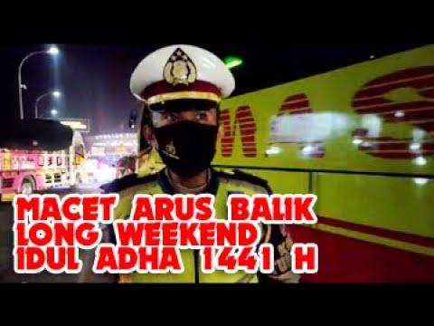 TOL SERANG TIMUR MACET PARAH - ARUS BALIK LONG WEEKEND IDUL ADHA 1441 H