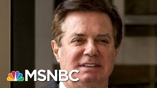 Robert Mueller's Prosecutors Rest Their Case Against Paul Manafort | The 11th Hour | MSNBC