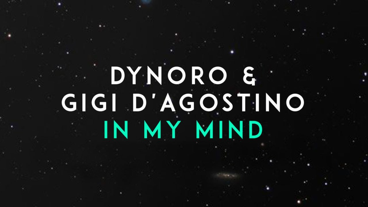 Dynoro, Gigi D'Agostino - In My Mind (Official Audio) #1