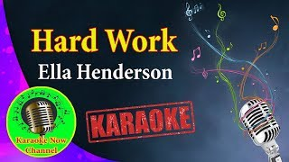 [Karaoke] Hard Work- Ella Henderson- Karaoke Now