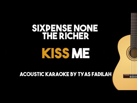 Kiss Me - Sixpense None The Richer (Acoustic Guitar Karaoke Backing Track with Lyrics)