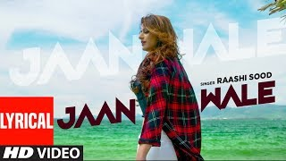Jaan Wale Raashi Sood Full Lyrical Song Navi Ferozpurwala Harley Josan Latest Punjabi Songs