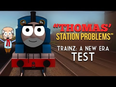 "Thomas' Station Problems"" - Trainz: A New Era (Test Short"
