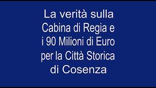 Cosenza: verità su Cabina di Regia e i 90 Milioni di Euro per la Città Storica