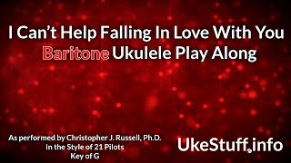 I Can't Help Falling In Love With You Baritone Ukulele Play Along