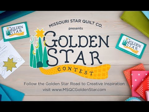 2017 Golden Star - Win the Trip of a Lifetime to Missouri Star Quilt Company