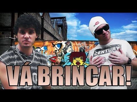 VÁ BRINCAR  ♫ HIP HOP  Não Famoso e Luba TV