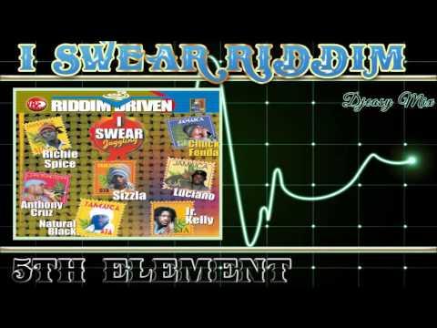 I Swear Riddim Aka Fifth Element Riddim 2004 [5th Element]  Mix By Djeasy