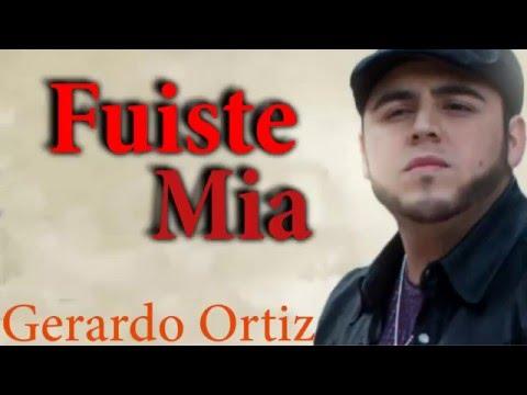 Fuiste Mia - Gerardo Ortiz (Letra) + Descarga
