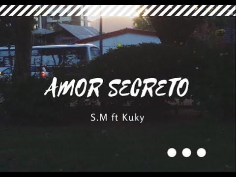 SM ft Kuky - Amor Secreto😏 (Video Lirycs)