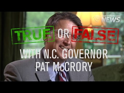 True or False? with N.C. Gov. Pat McCrory