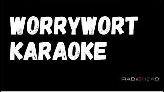 Worrywort - Radiohead Karaoke