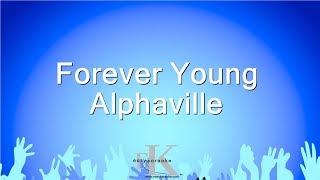 Forever young - alphaville karaoke version website: www.easykaraoke.com professional renditions composed by easy ltd. est. 2001 ©®