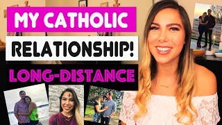 MY CATHOLIC RELATIONSHIP: HOW WE DO LONG-DISTANCE!!