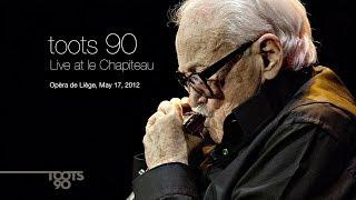 Toots Thielemans 90 - Live at le Chapiteau Opera de Liege 2012