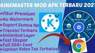 Kinemaster Mod Apk Terbaru 2021 hanya menggunakan chrome  support semua hp no bug