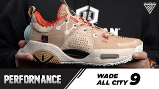 WADE ALL CITY 9 Performance Review!!!