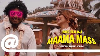 MC Raaj - Maama Mass |  PLSTC.CO 2019
