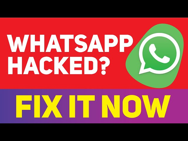 WhatsApp Hacked? Here is How To Know and Fix it (2019)
