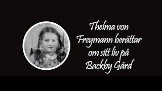 Thelma von Freymann berättar om sitt liv på Backby Gård - Backbyn Kartano Espoo