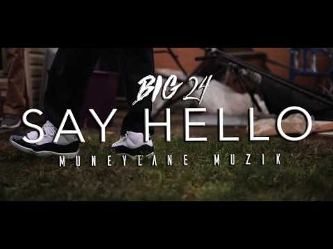 "Big 24 - ""Say Hello"" [Music Video]"