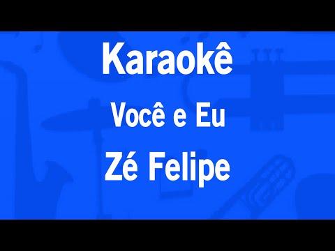 Karaokê Você e Eu - Zé Felipe