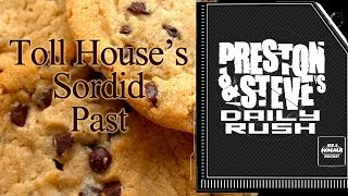 Toll House's Sordid Past - Preston & Steve's Daily Rush
