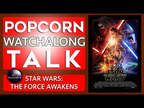 Star Wars: The Force Awakens with Jedi Alliance | Watchalong!