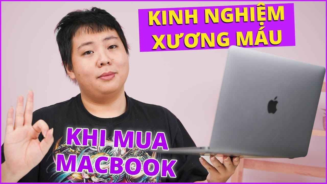 Trải qua 2 đời Macbook Pro, Đây là lưu ý trước khi mua Macbook