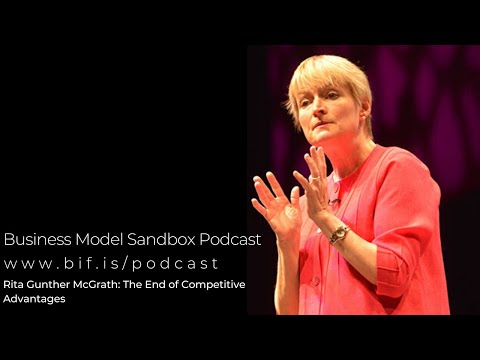 Rita Gunther McGrath: The End Of Competitive Advantages