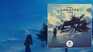 Vanotek - Love is Gone [Official Video]