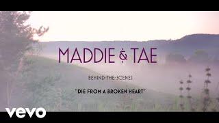 Maddie & Tae - Die From A Broken Heart (Behind The Scenes)