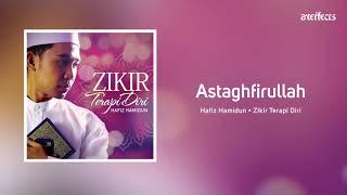 Astaghfirullah - Hafiz Hamidun (Zikir Terapi Diri)