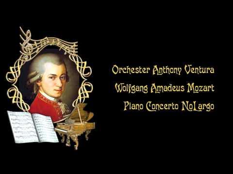 Orchester Anthony Ventura Wolfgang Amadeus Mozart Piano Concerto NoLargo