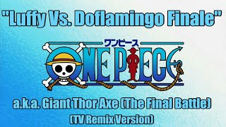 One Piece OST - Luffy Vs. Doflamingo Finale (TV Remix)